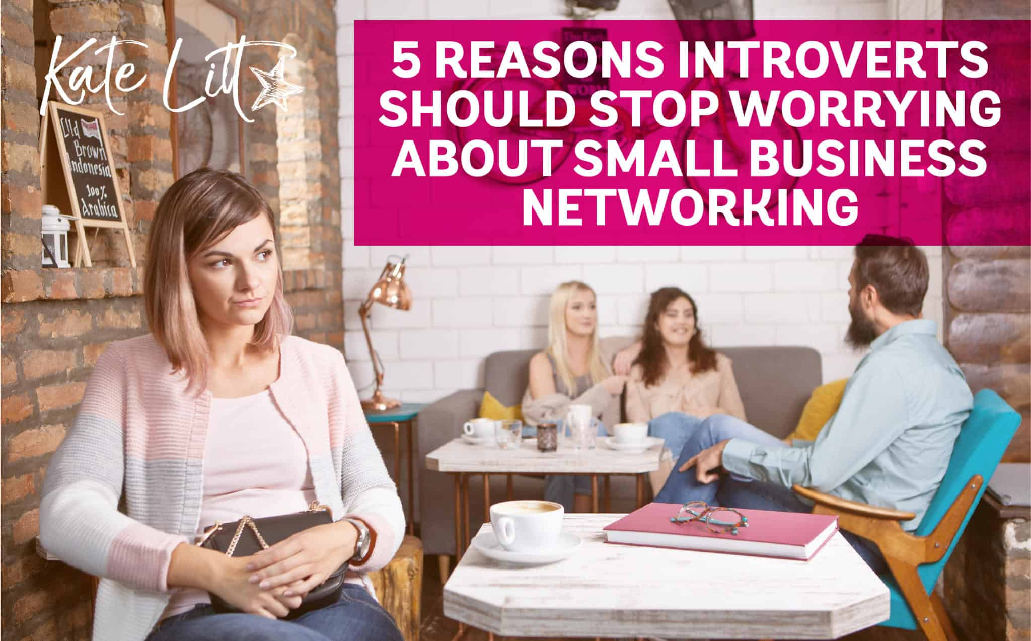 5 Reasons You Should Stop Worrying About Networking