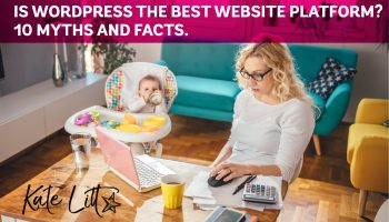 Is WordPress the Best Website Platform? 10 Myths and Facts