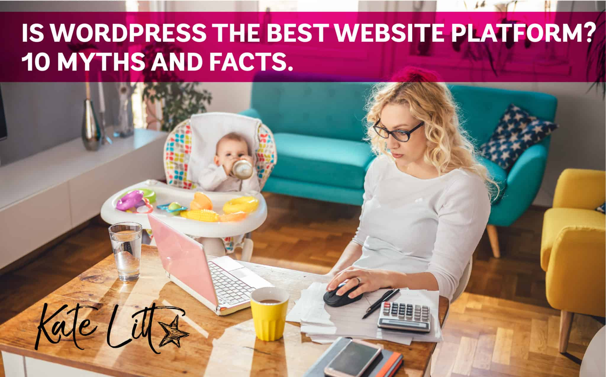 Is WordPress the Best Website Platform? 10 Myths and Facts.